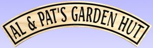"""Al & Pat's Garden Hut"" sign"