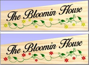 """The Bloomin House"" sign"
