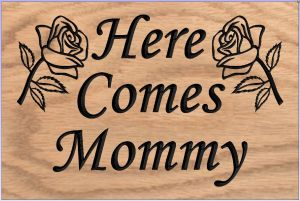 """Here Comes Mom"" sign"