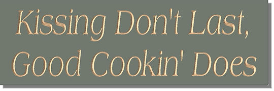 Kissing Don't Last, Good Cookin' Does